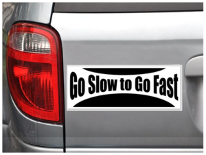 Go slow to go fast edited 2